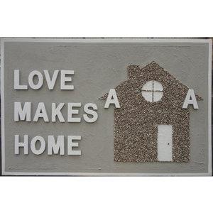 Love Makes Home - 115x 75 cm